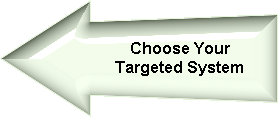 Choose your targeted system